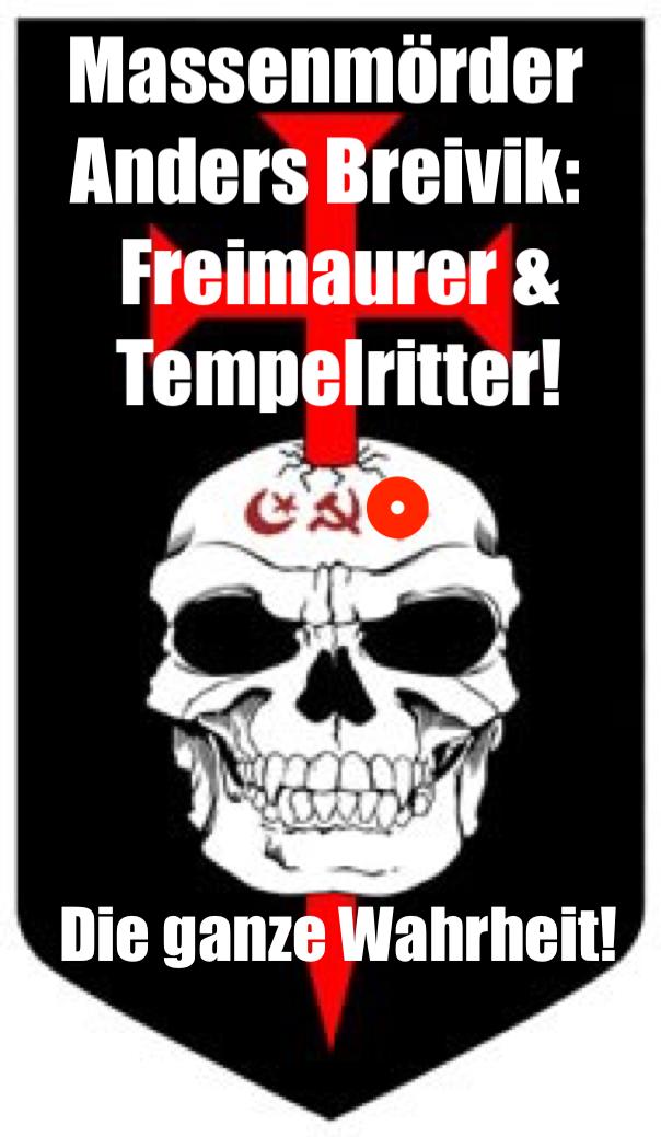 Christchurch, Oslo, Utoya: Massenmörder Anders Breivik - FREIMAURER & TEMPELRITTER! - DIE GANZE WAHRHEIT!