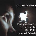 """KOLLEGENBEITRAG: """"Pädophilennetzwerke in Deutschland: Der Fall Manuel Schadwald!"""""""