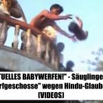 """RITUELLES BABYWERFEN!"" - Säuglinge als ""Wurfgeschosse"" wegen Hindu-Glaubens! (VIDEOS)"