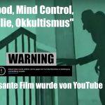 """""""Hollywood, Mind Control, Pädophilie, Okkultismus"""" - Dieser Film wurde von YouTube gelöscht!"""