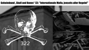 """Geheimbund """"Skull and Bones"""" (3): """"Internationale Mafia, jenseits aller Regeln!"""""""