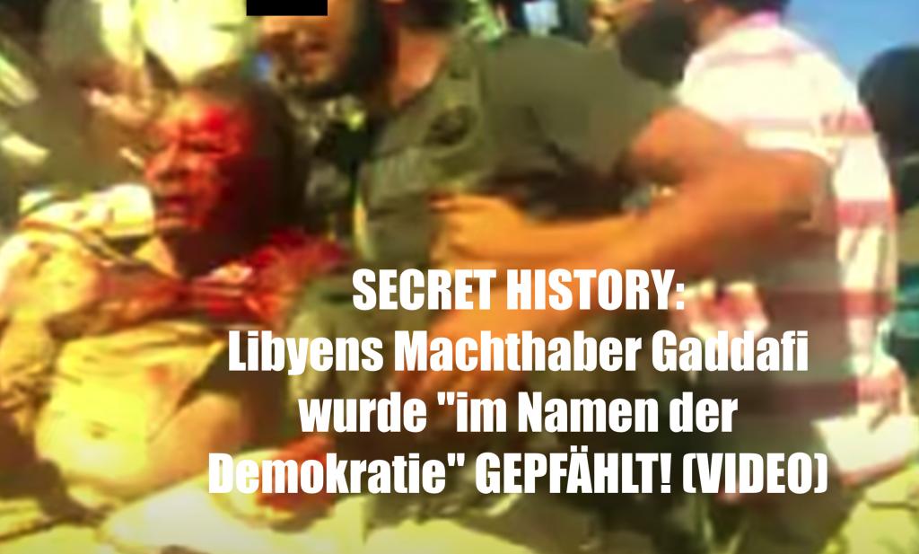 """SECRET HISTORY: Libyens Machthaber Gaddafi  wurde """"im Namen der Demokratie"""" GEPFÄHLT! (VIDEO)"""