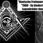 """""""Deutsche Freimaurer-Politik"""" (3): """"TABU – So biederten sich die Logenbrüder den Nazis an!"""""""